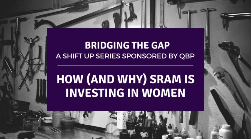 Shift Up Podcast: How (and why) SRAM is investing in women